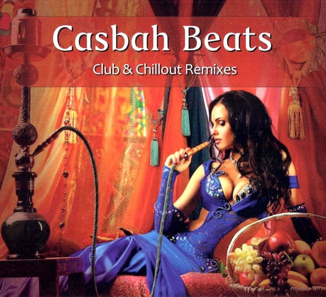 Casbah Beats Club & Chillout Remixes[CD]の写真