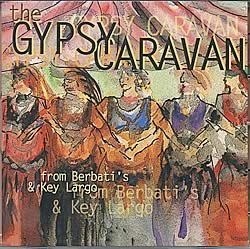 The GYPSY CARAVAN Live  From Berbatis AND Key Largo