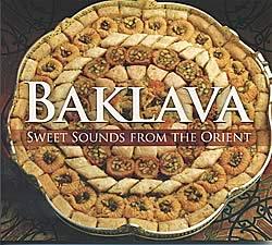 Baklava : Sweet Sounds From The Orient[CD]