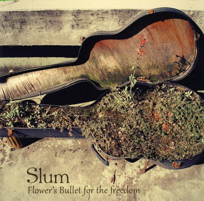 Slum - Flower's Bullet for freedom - 自由への華弾[CD]の写真