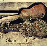 Slum - Flower's Bullet for freedom - 自由への華弾[CD]