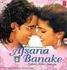 Afsana Banake - Latest Film Songs